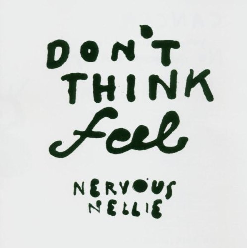 Nervous-Nellie-Dont-Think-Feel-CD-2005